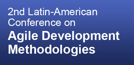 2nd Latin-American Conference on Agile Development Methodologies